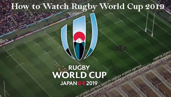 How to watch Rugby World Cup 2019