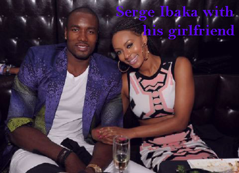 Serge Ibaka girlfriend