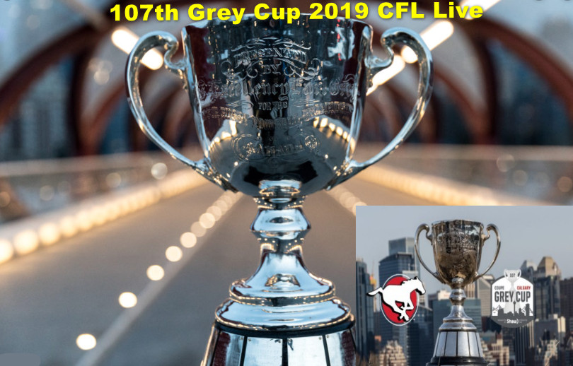 107th Grey Cup 2019 CFL live