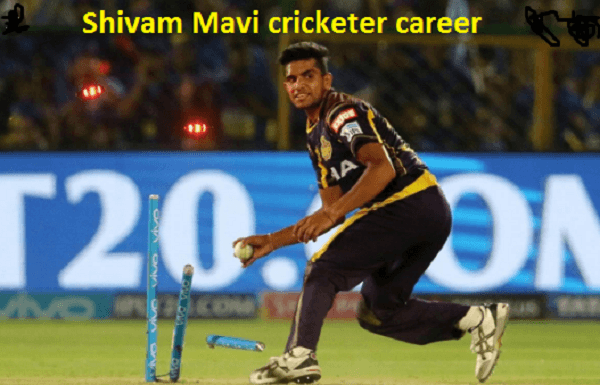 Shivam Mavi Cricketer, batting, IPL, wife, family, age, height