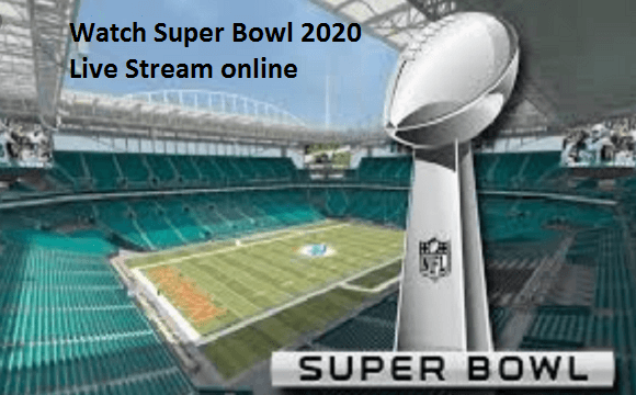 Super Bowl 2020 live stream