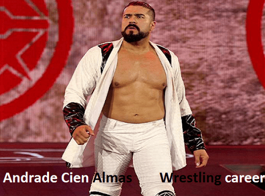 Andrade Cien Almas WWE player, wife, net worth, family, age, height