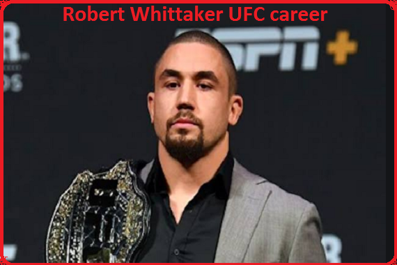 Robert Whittaker UFC career, wife, injury, salary, height, family and more