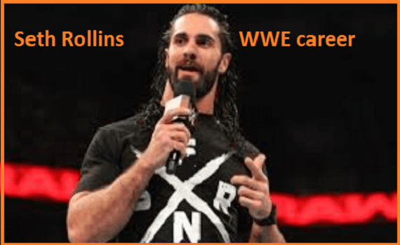 Seth Rollins WWE player, wife, net worth, family, age, real name and more