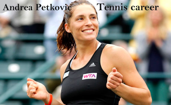 Andrea Petkovic WTA ranking, partner, net worth, height, family and more
