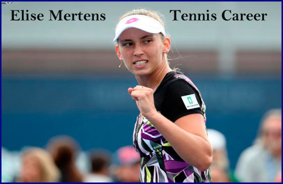 Elise Mertens tennis rangking, boyfriend, net worth, height, family