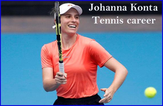 Johanna Konta WTA ranking, net worth, partner, family, age, and tennis career