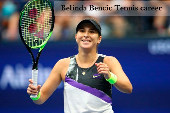 Belinda Bencic WTA rankings, boyfriend, net worth, height, family