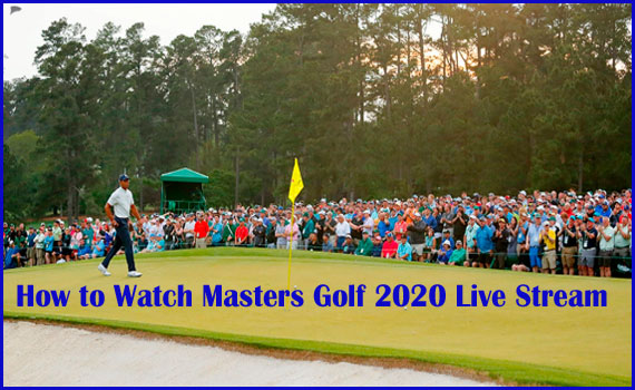 How to watch Masters Golf 2020 Live Stream