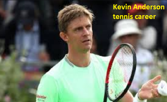 kevin Anderson tennis player, wife, net worth, height, family and more