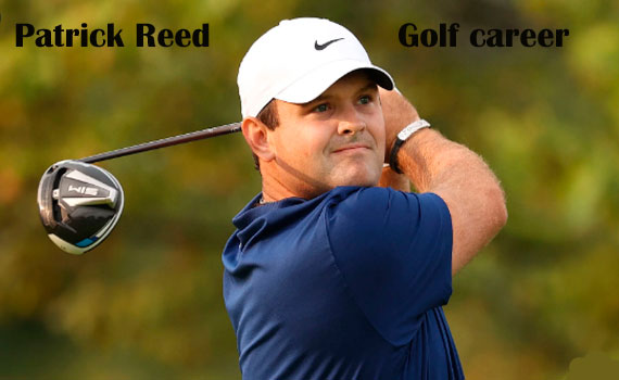 Patrick Reed golfer, wife, net worth, parents, height, family and more