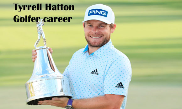Tyrrell Hatton golfer, wife, net worth, height, family and more