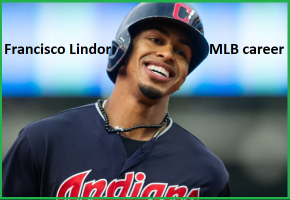 Francisco Lindor baseball career, stats, wife, net worth, salary, contract, family and more