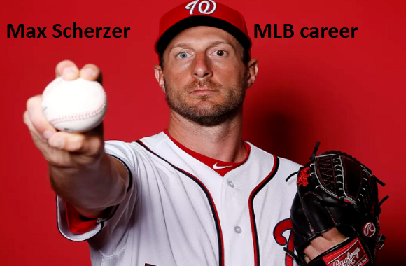 Max Scherzer MLB stats, wife, net worth, salary, family and more