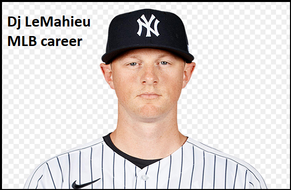 Dj LeMahieu Baseball stats, wife, net worth, contract, family and more