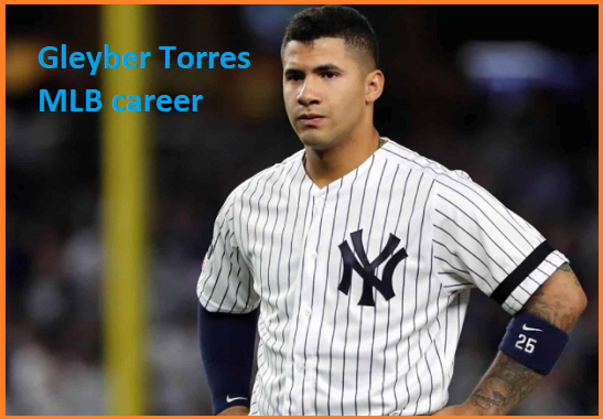 Gleyber Torres Baseball stats, wife, net worth, salary, contract, family and more