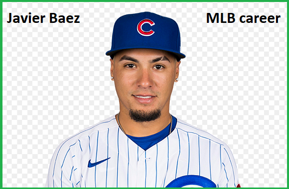 Javier Baez player, stats, wife, net worth, salary, contract, family and more