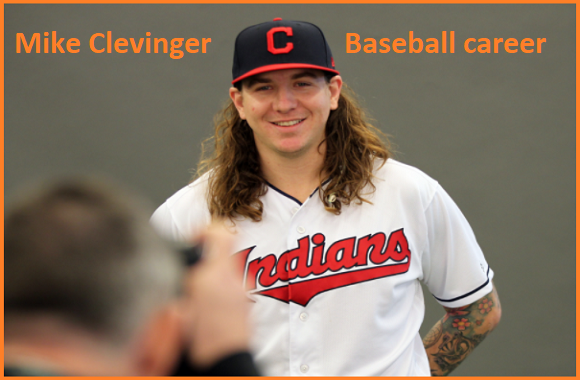 Mike Clevinger MLB stats, wife, net worth, salary, contract, family and more