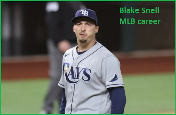 Blake Snell Baseball stats, wife, net worth, salary, contract, family and more