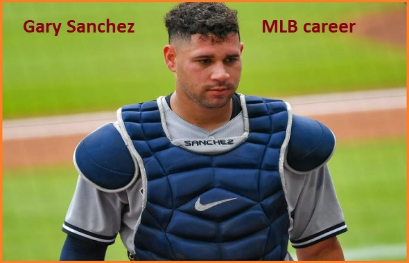 Gary Sánchez MLB stats, wife, net worth, salary, contract, family and more