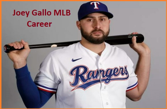 Joey Gallo baseball stats, wife, net worth, salary, contract, family and more