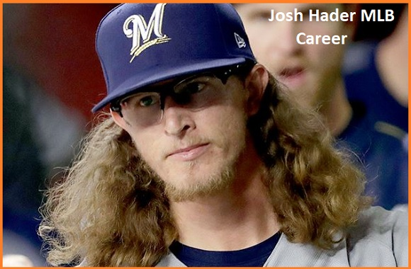 Josh Hader MLB player, stats, wife, net worth, salary, contract, family and more