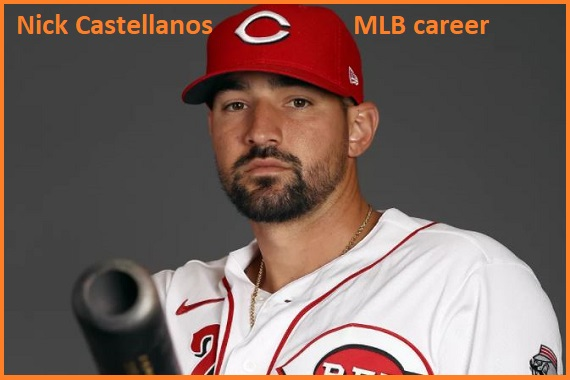 Nick Castellanos Baseball stats, wife, net worth, salary, contract, family and more