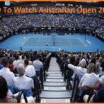 How To Watch Australian Open 2021