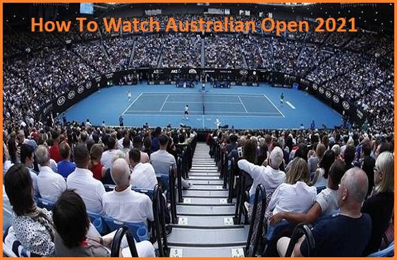 How To Watch Australian Open 2021