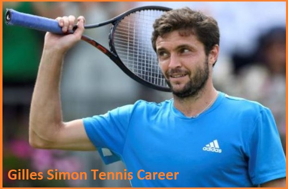 Gilles Simon tennis career, wife, net worth, salary, height, family and more