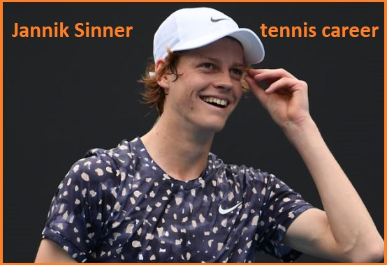 Jannik Sinner tennis career, wife, net worth, salary, height, family and more