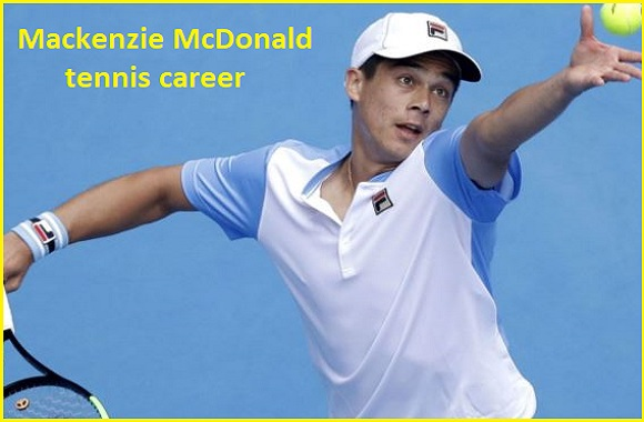 Mackenzie McDonald tennis player, wife, net worth, salary, height, family and more