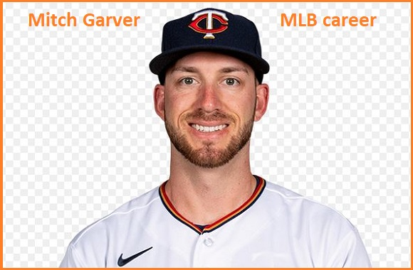 Mitch Garver MLB stats, wife, net worth, salary, contract, family and more