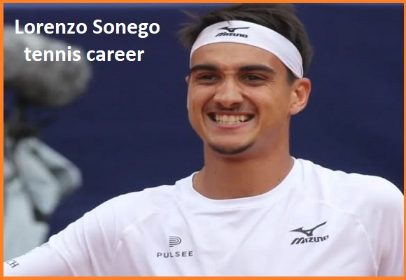 Lorenzo Sonego tennis player, wife, net worth, salary, height, family and more