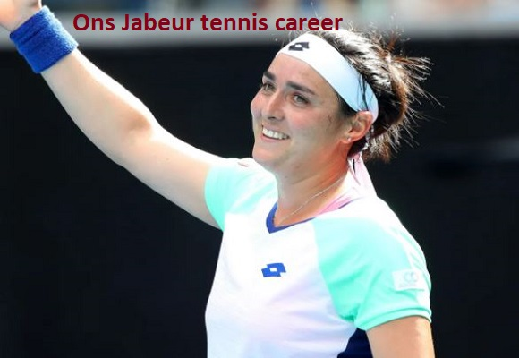 Ons Jabeur WTA ranking, boyfriend, net worth, salary, height, family and more