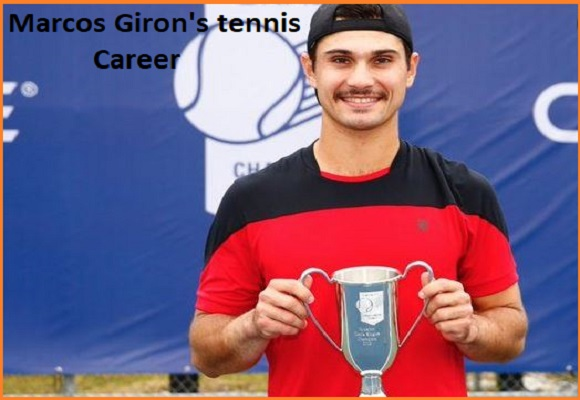 Marcos Giron tennis ranking, wife, net worth, salary, height, family and more