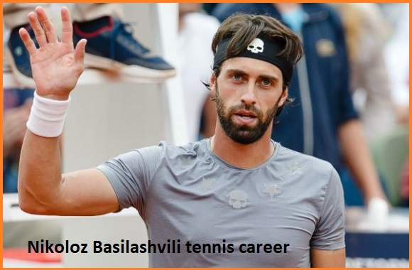 Nikoloz Basilashvili golf player, wife, net worth, salary, height, family and more