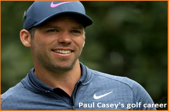 Paul Casey golf player, wife, net worth, salary, height, family and more