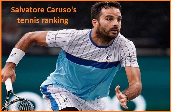 Salvatore Caruso tennis player, wife, net worth, salary, height, family and more