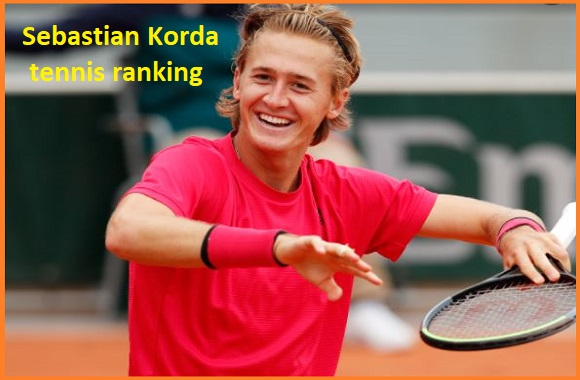 Sebastian Korda tennis player, wife, net worth, salary, height, family and more