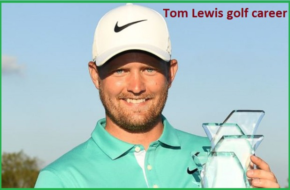 Tom Lewis golf player, wife, net worth, salary, height, family and more