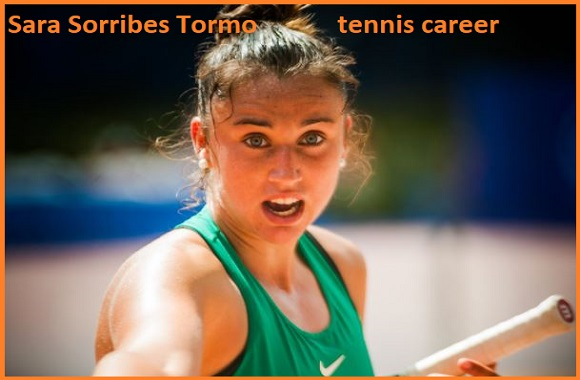 Sara Sorribes Tormo tennis player, husband, net worth, salary, height, family and more