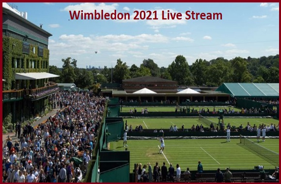 How to watch Wimbledon 2021 live Streaming on TV