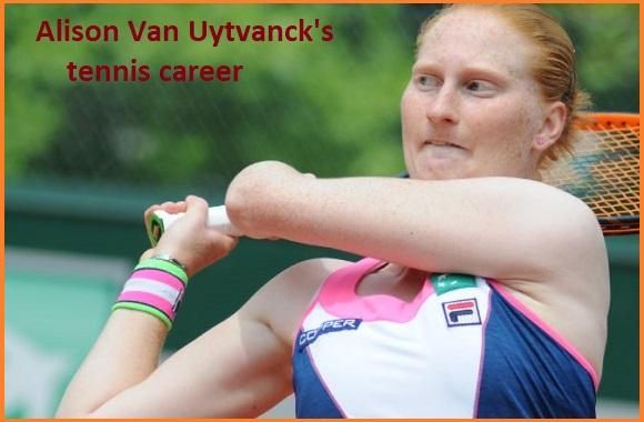 Alison Van Uytvanck tennis player, husband, net worth, salary, height, family, and more