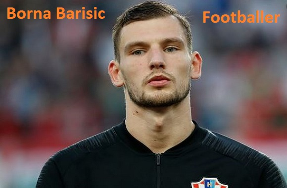 Borna Barisic Profile, height, wife, family, net worth goal, and more