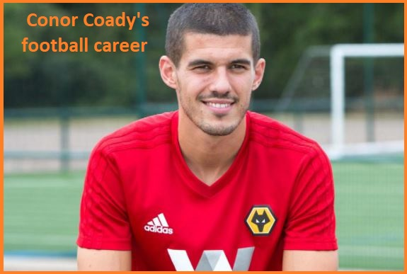 Conor Coady Profile, height, wife, family, net worth goal, and more