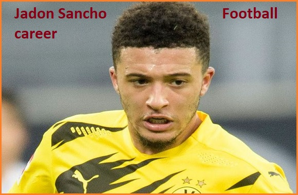 Jadon Sancho profile, height, wife, family, net worth goal, and more