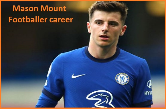 Mason Mount Profile, height, wife, family, net worth goal, and more