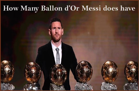How many ballon d'Or does Messi have