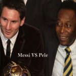 Who is better Messi or pele